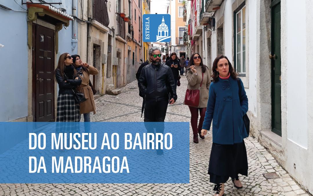 DO MUSEU AO BAIRRO DA MADRAGOA