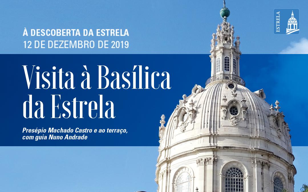 Inscrições Esgotadas: À Descoberta da Estrela na Basílica da Estrela